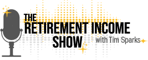 The Retirement Income Show with Tim Sparks